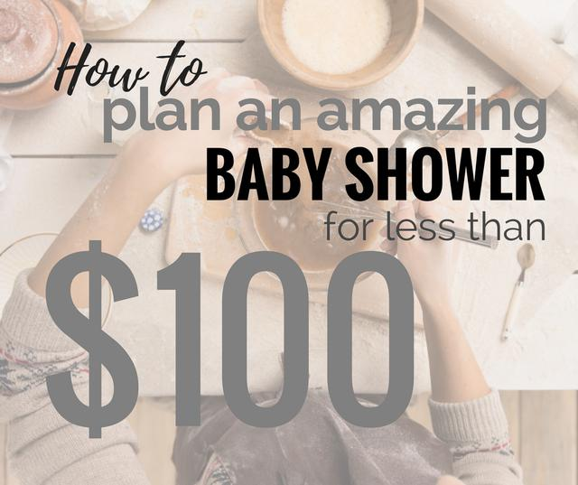 How To Throw An Amazing Baby Shower For Under 100 Bucks